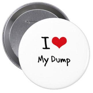 I Love My Dump Button
