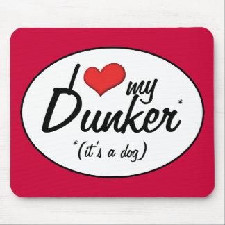 I Love My Dunker (It's a Dog) Mousepad