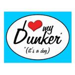 I Love My Dunker (It's a Dog) Postcard