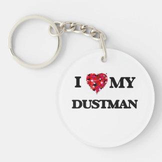 I love my Dustman Single-Sided Round Acrylic Keychain
