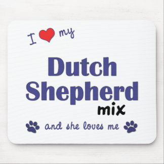 I Love My Dutch Shepherd Mix (Female Dog) Mouse Pads