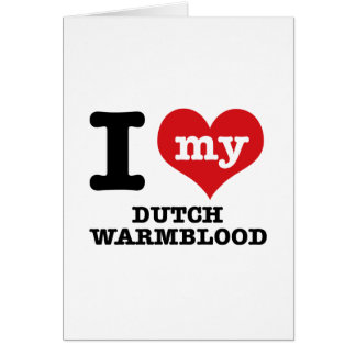 I Love my dutch warmblood Greeting Cards