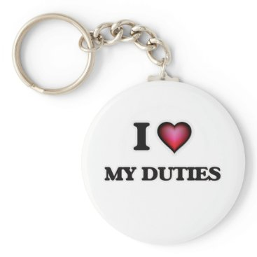 Professional Business I Love My Duties Keychain