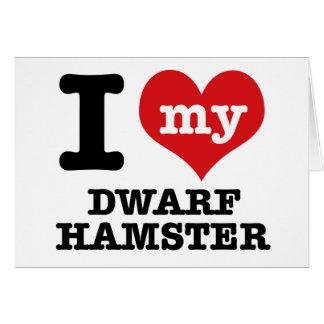 I Love my dwarf hamster Card