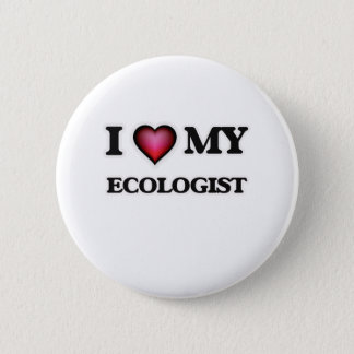 I love my Ecologist Button