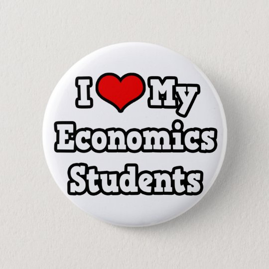I Love My Economics Students Button