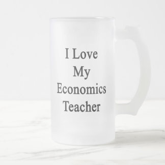 I Love My Economics Teacher Frosted Beer Mugs