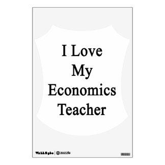I Love My Economics Teacher Room Decal