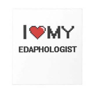 I love my Edaphologist Memo Note Pads
