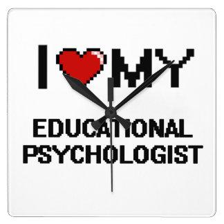 I love my Educational Psychologist Square Wall Clocks