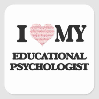 I love my Educational Psychologist (Heart Made fro Square Sticker