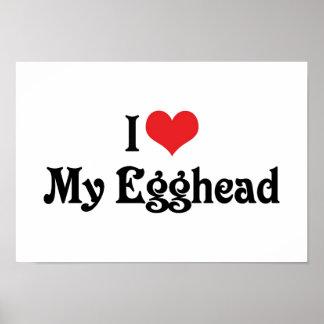 I Love My Egghead Poster
