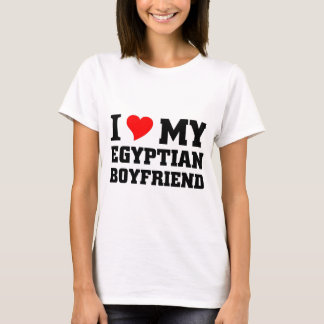 I love my Egyptian Boyfrriend T-Shirt