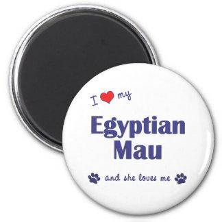 I Love My Egyptian Mau Female Cat Fridge Magnets