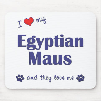 I Love My Egyptian Maus (Multiple Cats) Mouse Pad
