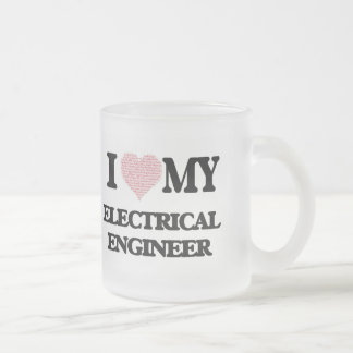 I love my Electrical Engineer (Heart Made from Wor 10 Oz Frosted Glass Coffee Mug