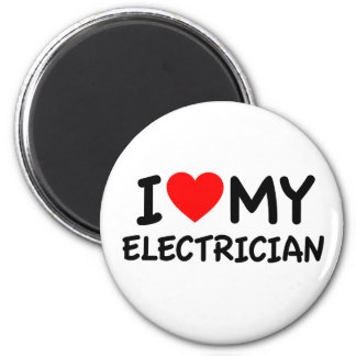 I love my electrician 2 inch round magnet