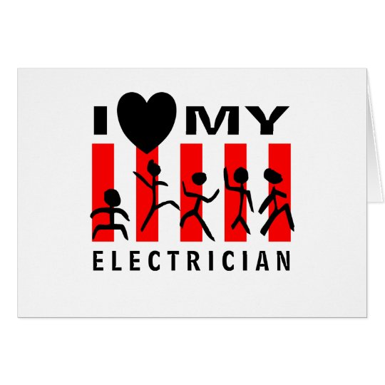 I Love My Electrician Card