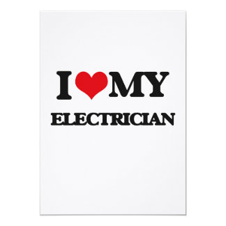 I love my Electrician 5x7 Paper Invitation Card