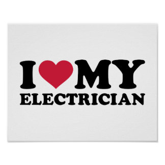 I love my Electrician Poster