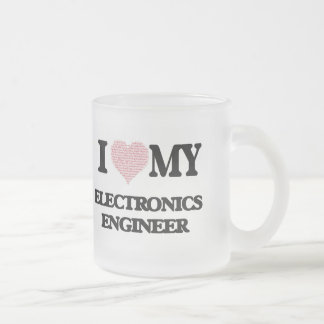 I love my Electronics Engineer (Heart Made from Wo 10 Oz Frosted Glass Coffee Mug