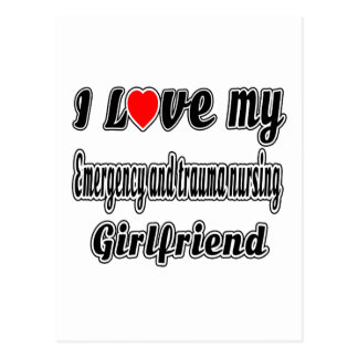 I Love My Emergency and trauma nursing Girlfriend Post Card