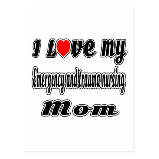 I Love My Emergency and trauma nursing Mom Postcard