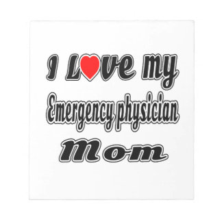 I Love My Emergency physician Mom Memo Note Pads