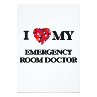 I love my Emergency Room Doctor 5x7 Paper Invitation Card
