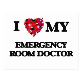 I love my Emergency Room Doctor Postcard