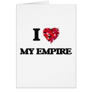 I love My Empire Greeting Card