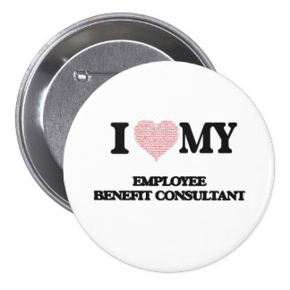 I love my Employee Benefit Consultant (Heart Made 3 Inch Round Button