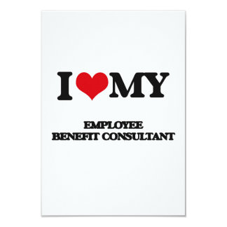 I love my Employee Benefit Consultant 3.5x5 Paper Invitation Card