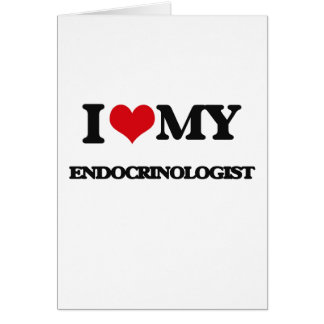 I love my Endocrinologist Greeting Card