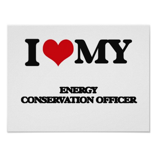 I love my Energy Conservation Officer Print