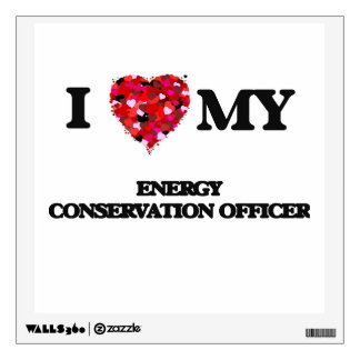 I love my Energy Conservation Officer Room Decal