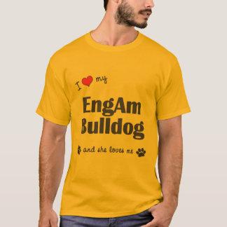 I Love My EngAm Bulldog (Female Dog) T-Shirt
