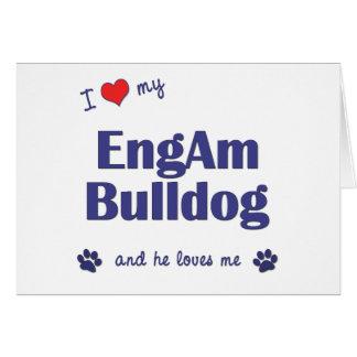 I Love My EngAm Bulldog (Male Dog) Card
