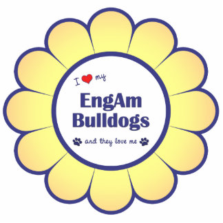 I Love My EngAm Bulldogs (Multiple Dogs) Cutout