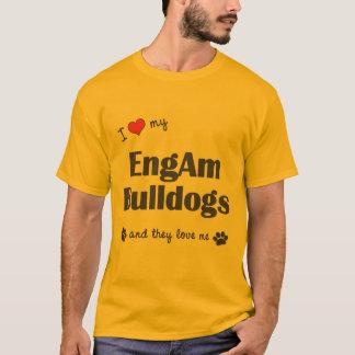 I Love My EngAm Bulldogs (Multiple Dogs) T-Shirt