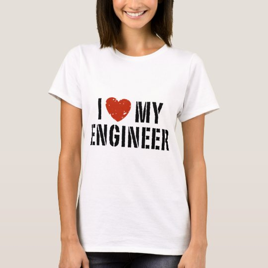 I Love My Engineer T-Shirt