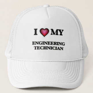 I love my Engineering Technician Trucker Hat