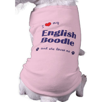 I Love My English Boodle (Female Dog) Pet Shirt