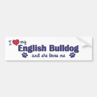 I Love My English Bulldog (Female Dog) Bumper Sticker