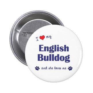 I Love My English Bulldog (Female Dog) Button