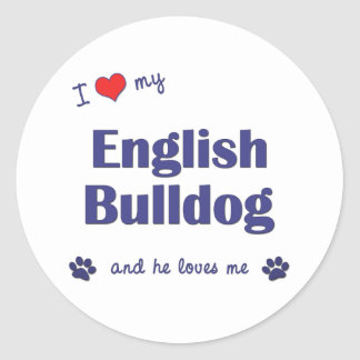 I Love My English Bulldog (Male Dog) Classic Round Sticker