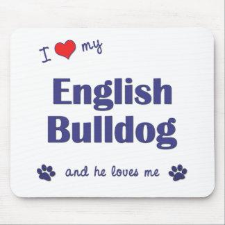 I Love My English Bulldog (Male Dog) Mouse Pad