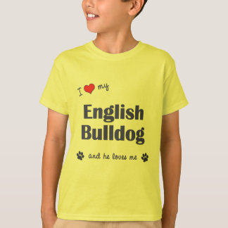 I Love My English Bulldog (Male Dog) T-Shirt