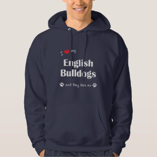 I Love My English Bulldogs (Multiple Dogs) Hoodie