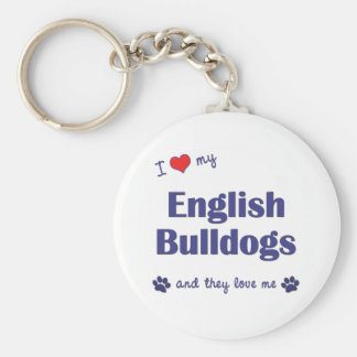I Love My English Bulldogs (Multiple Dogs) Keychain